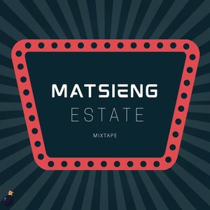 MATSIENG ESTATE MIXTAPE's cover art